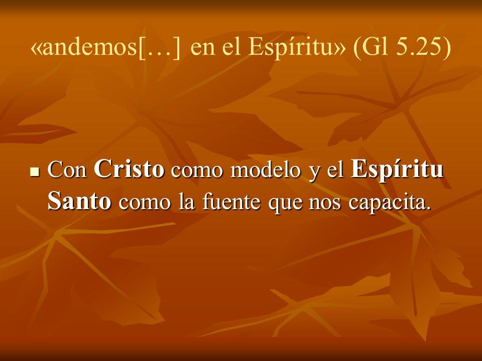 «andemos[…] en el Espíritu» (Gl 5.25)